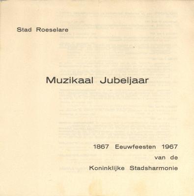 De Koninklijke Stadsharmonie Roeselare  Een eeuw jong 1867-1967 Deel 2