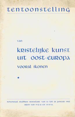 Catalogus 'Tentoonstelling van kristelijke kunst uit Oost-Europa, vooral ikonen', 13 tot 28 januari 1962, stadhuis van Roeselare.