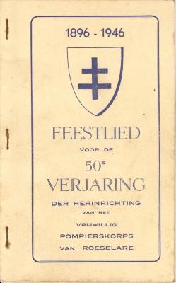Boekje met feestlied voor de 50e verjaring van het vrijwillig pompierskorps van Roeselare, 1896-1946 en bijgevoegd blaadje.