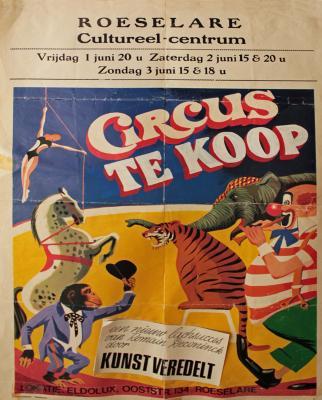 """Affiche van de Musicalopvoering """"Circus te koop""""  door het  Roeselaars Koninklijk Lyrisch Gezelschap """"Kunst Veredelt"""", Roeselare, 1980"""