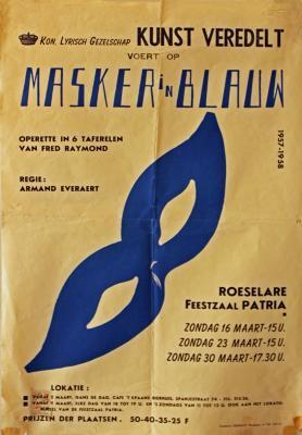 """Affiche van de Toneel- en Operetteopvoering """"Masker in blauw"""" door het  Roeselaars Koninklijk Lyrisch Gezelschap """"Kunst Veredelt"""", Roeselare, 1958"""