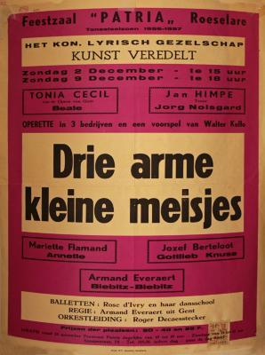 """Affiche van de Toneel- en Operetteopvoering """"Drie arme kleine meisjes"""" door het  Roeselaars Lyrisch Gezelschap """"Kunst Veredelt"""", Roeselare, 1956"""