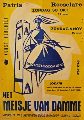 """Affiche van de Toneel- en Operetteopvoering """"Het Meisje van Damme?""""  door het  Roeselaars Koninklijk Lyrisch Gezelschap """"Kunst Veredelt"""", Roeselare, 1960"""