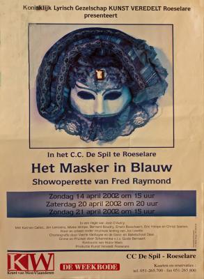 """Affiche van de Toneel- en Operetteopvoering """"Het masker in het blauw"""" door het  Roeselaars Lyrisch Gezelschap """"Kunst Veredelt"""", Roeselare, 2002"""