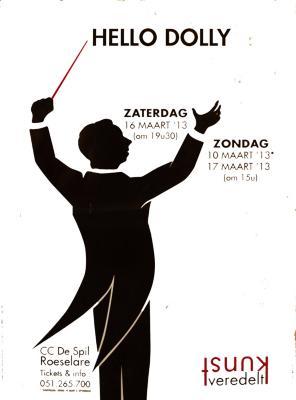 """Affiche van de Toneel- en Operetteopvoering """"Hello Dolly"""" door het  Roeselaars Lyrisch Gezelschap """"Kunst Veredelt"""", Roeselare, 2013"""