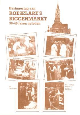 Herinneringsaffiche aan de vroegere Roeselaarse biggenmarkt